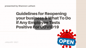 Guidelines for Reopening your business & What to do If any employee tests positive for Covid19
